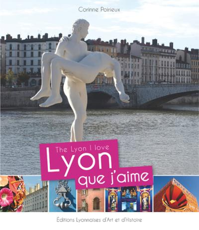 Lyon que j'aime, the Lyon I love