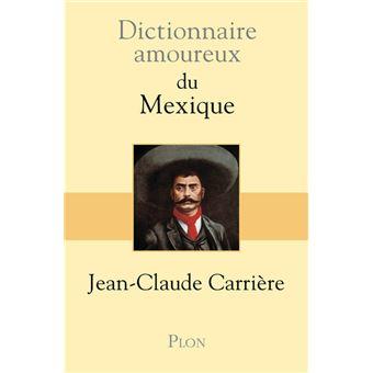 Dictionnaire amoureux du Mexique - Jean-Claude Carrière