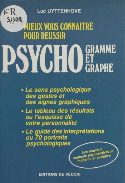 Mieux vous connaître pour réussir psychogramme et psychographe