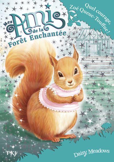 Mes amis de la forêt enchantée - Tome 5 : Mes amis de la forêt enchantée - tome 5 Quel courage, Zoé Queue-Touffue !