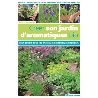 Cr er son jardin d 39 aromatiques bio broch brigitte lapouge d jean sylvie hampikian achat - Creer son jardin ...