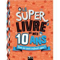 Le super livre de mes 10 ans