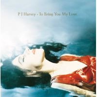 To Bring You My Love  - LP 12''