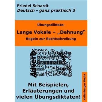 übungsdiktate Lange Vokale Dehnung Regeln Zur Rechtschreibung