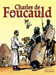 Charles de Foucauld, conquérant pacifique du Sahara