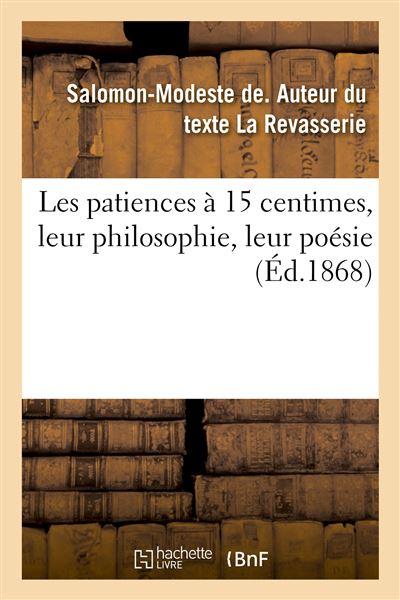 Les patiences à 15 centimes, leur philosophie, leur poésie