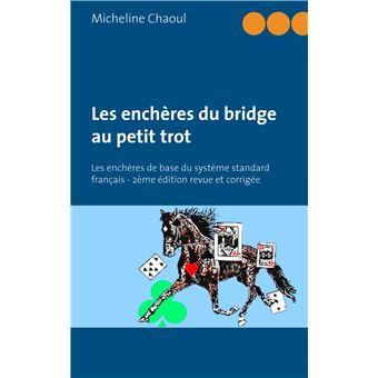 les encheres du bridge au petit trot les encheres de base du systeme standard francais