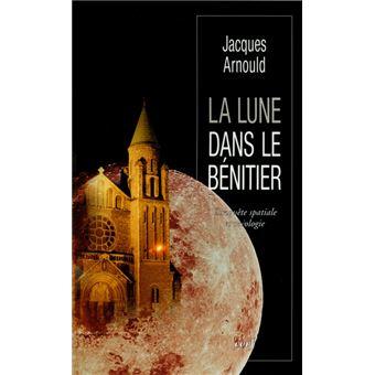 La Lune Dans Le Benitier Conquete Spatiale Et Religions Broche Jacques Arnould Achat Livre Fnac