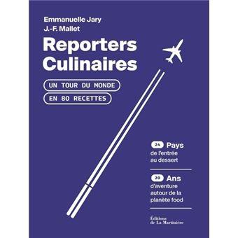 Reporters culinaires - Un tour du monde en 80 recettes