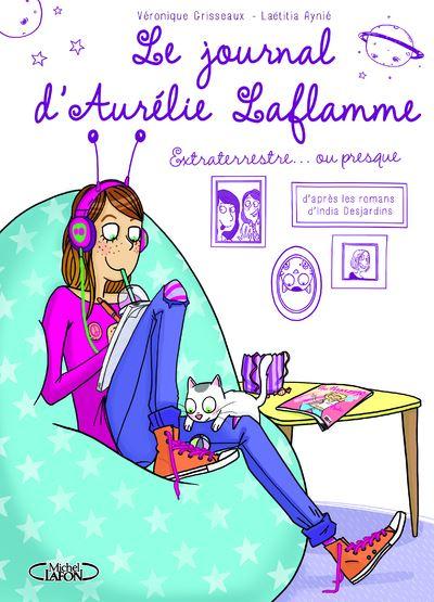 Le journal d'Aurélie Laflamme - tome 1 Extraterrestre