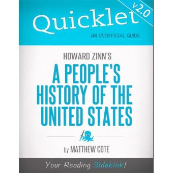 Quicklet on Howard Zinns A Peoples History of the US