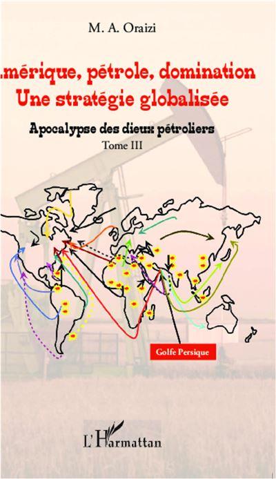 Amérique, pétrole, domination : une stratégie globalisée