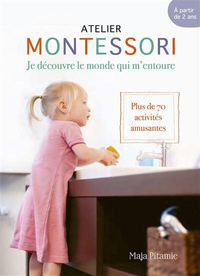 Atelier Montessori : Je découvre le monde qui m'entoure