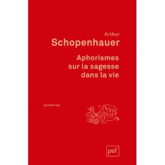Aphorismes Sur La Sagesse Dans La Vie Traduit Par J A Cantacuzene Edition Revue Par Richard Roos Broche Arthur Schopenhauer Achat Livre Ou Ebook Fnac