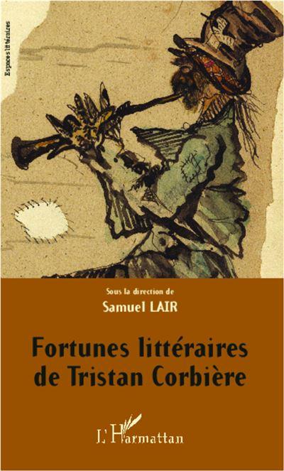Fortunes littéraires de Tristan Corbière