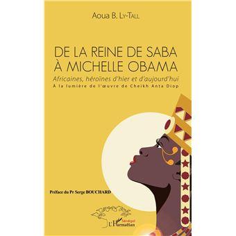 De la reine de saba a michele obama africaines heroines d'hi