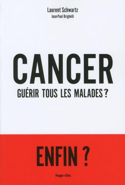 Cancer - Guérir tous les malades ? - 9782755620832 - 9,99 €