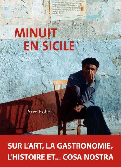 Minuit en Sicile - Sur l'art, la gastronomie, l'histoire et… cosa nostra - 9782511013519 - 16,99 €
