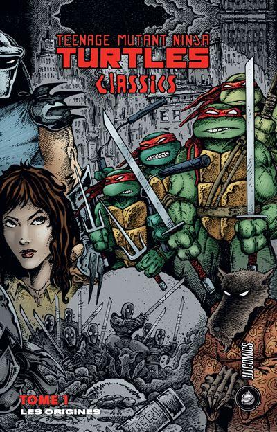 Les Tortues Ninja - Classics - tome 1 - Teenage Mutant Ninja Turtles Les Tortues Ninja Classics
