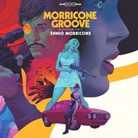 Morricone Groove: The Kaleidoscope Sound Of Ennio Edition Collector
