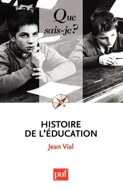 Histoire de l'éducation - « Que sais-je ? » n° 310 - 9782130610007 - 6,49 €