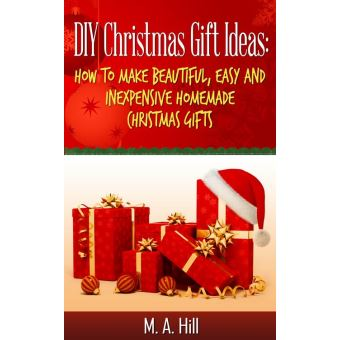 Diy Christmas Gift Ideas How To Make Beautiful Easy And Inexpensive Homemade Christmas Gifts