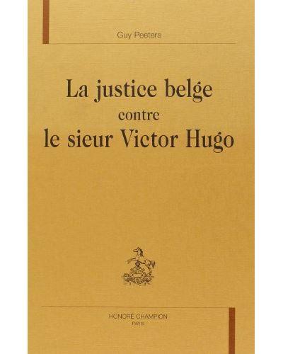 La justice belge contre le sieur Victor Hugo