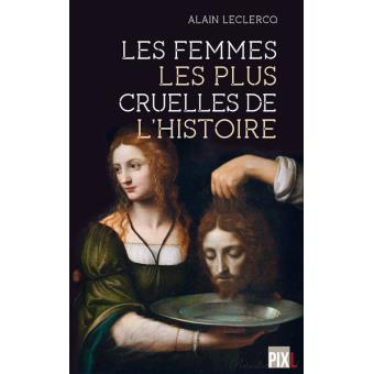 Les femmes les plus cruelles de l'Histoire