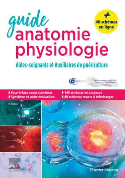 Guide anatomie et physiologie pour les AS et AP - Aides-soignants et Auxiliaires de puériculture - La référence - 9782294766879 - 19,93 €