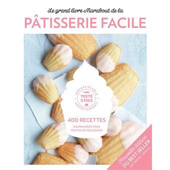 Le Grand Livre Marabout De La Patisserie Facile Nouvelle Edition