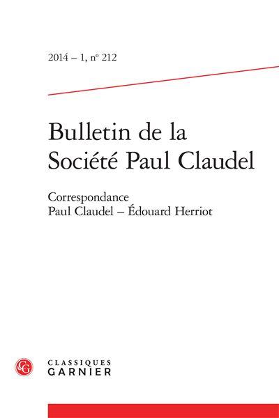 Bulletin de la société paul claudel 2014 - 1, n° 212 - correspondance paul claud