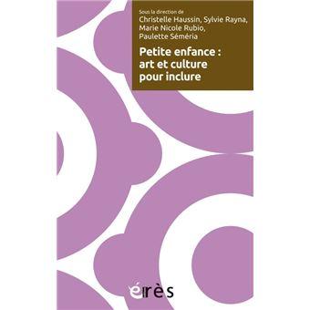 Petite Enfance Art Et Culture Pour Inclure