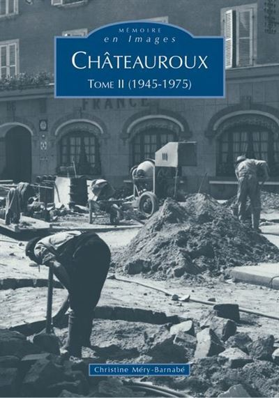 Chateauroux 1945-1975 tome ii