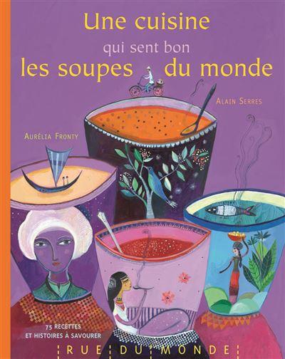 Une cuisine qui sent bon les soupes du monde