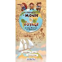 Les enfants du monde : Le voyage de Lou, Marius et Romain
