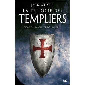 La Trilogie des TempliersLa chute de l'ordre