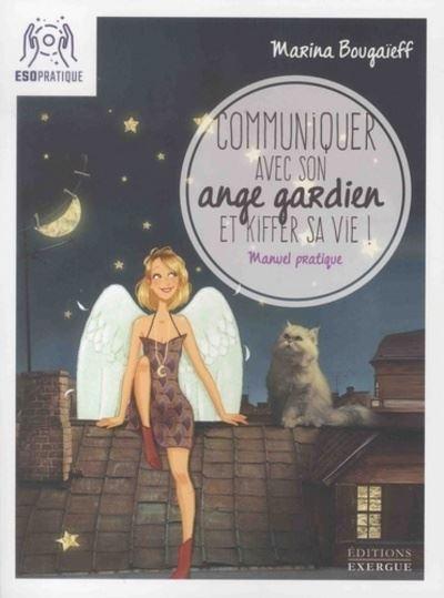 Communiquer avec son ange gardien et kiffer sa vie !