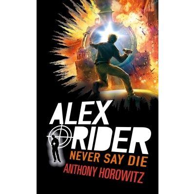 Alex Rider, quatorze ans, espion malgré lui (11) : Never say die