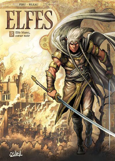 Elfes - tome 3 - Elfe Blanc Coeur Noir