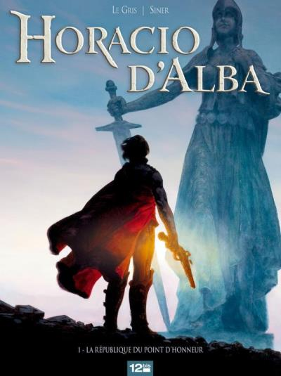 Horacio d'Alba - Tome 01 - La République du point d'honneur - 9782331011009 - 7,99 €
