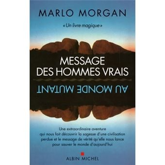 """""""Message des hommes vrais au monde mutant"""",  Marlo Morgan Meage-des-hommes-vrais-au-monde-mutant"""