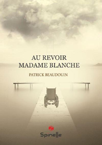 Au revoir madame Blanche