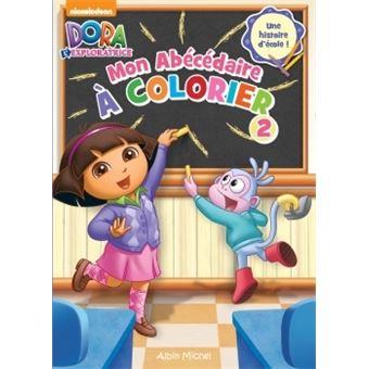 Dora l 39 exploratrice tome 2 mon ab c daire a colorier 2 - Abecedaire a colorier ...