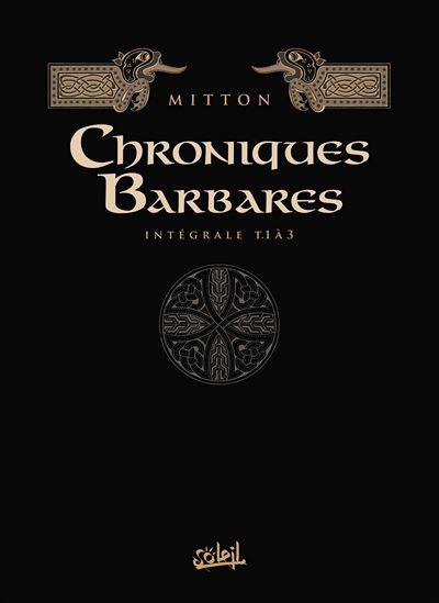 Chroniques barbares - Intégrale T01 à