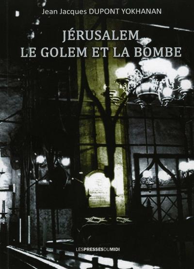 Jérusalem, le Golem et la bombe
