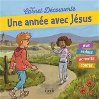 Mon carnet de découverte Une année avec Jésus