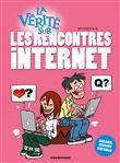 La vérité sur les rencontres internet