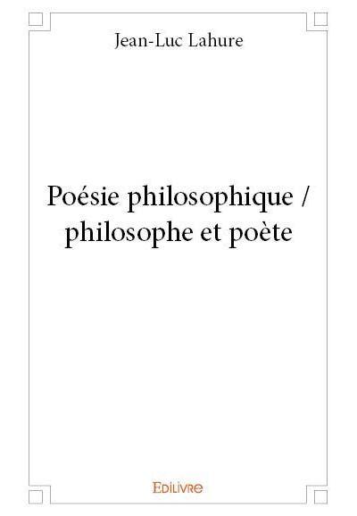 Poésie philosophique, philosophe et poète