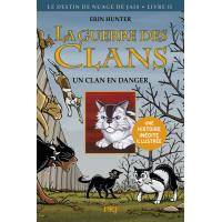 La guerre des Clans cycle II - tome 2 Un clan en danger - Version illustrée