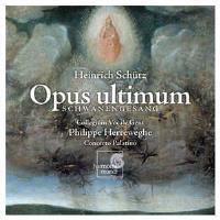 Schütz : Opus Ultimum